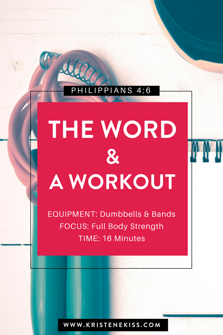 The Word and a Workout, a 16 minute faith and fitness video focused on full body strength training from www.kristenekiss.com